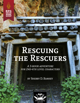 Rescuing the Rescuers