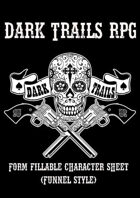 Dark Trails RPG - Form-fillable Funnel Style Character Sheet
