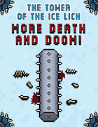 The Tower of the Ice Lich: More Death and Doom!