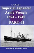 Imperial Japanese Army Vessels 1894 - 1945 PART II
