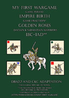 Golden Roses. 100BC-100AD. Dacian and Sarmatian warriors. DBA2.2 and C&C adaptation.