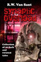 Synaptic Overload: An Anthology