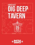 Ingredient: The Dig Deep Tavern