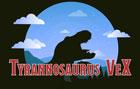 Tyrannosaurus VeX