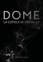 Dome, la cupola di cristallo