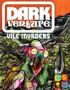 Dark Venture: Vile Invaders Expansion (PnP)