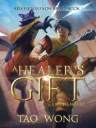 A Healer's Gift: A LitRPG Title (Book 1 of the Adventures on Brad)