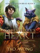 An Adventurer's Heart: A LitRPG Novel (Book 2 of the Adventures on Brad)