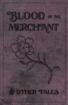 Blood of the Merchant & Other Tales