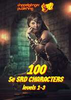 100 Dungeons & Dragons 5e SRD CHARACTERS level 1-3