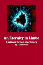 An Eternity in Limbo