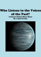 Who Listens to the Voices of the Past?