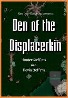 Den of the Displacerkin