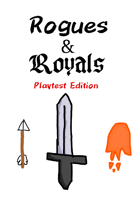Rogues & Royals: Playtest Edition