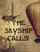 The Skyship Calls!