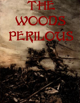 The Woods Perilous!