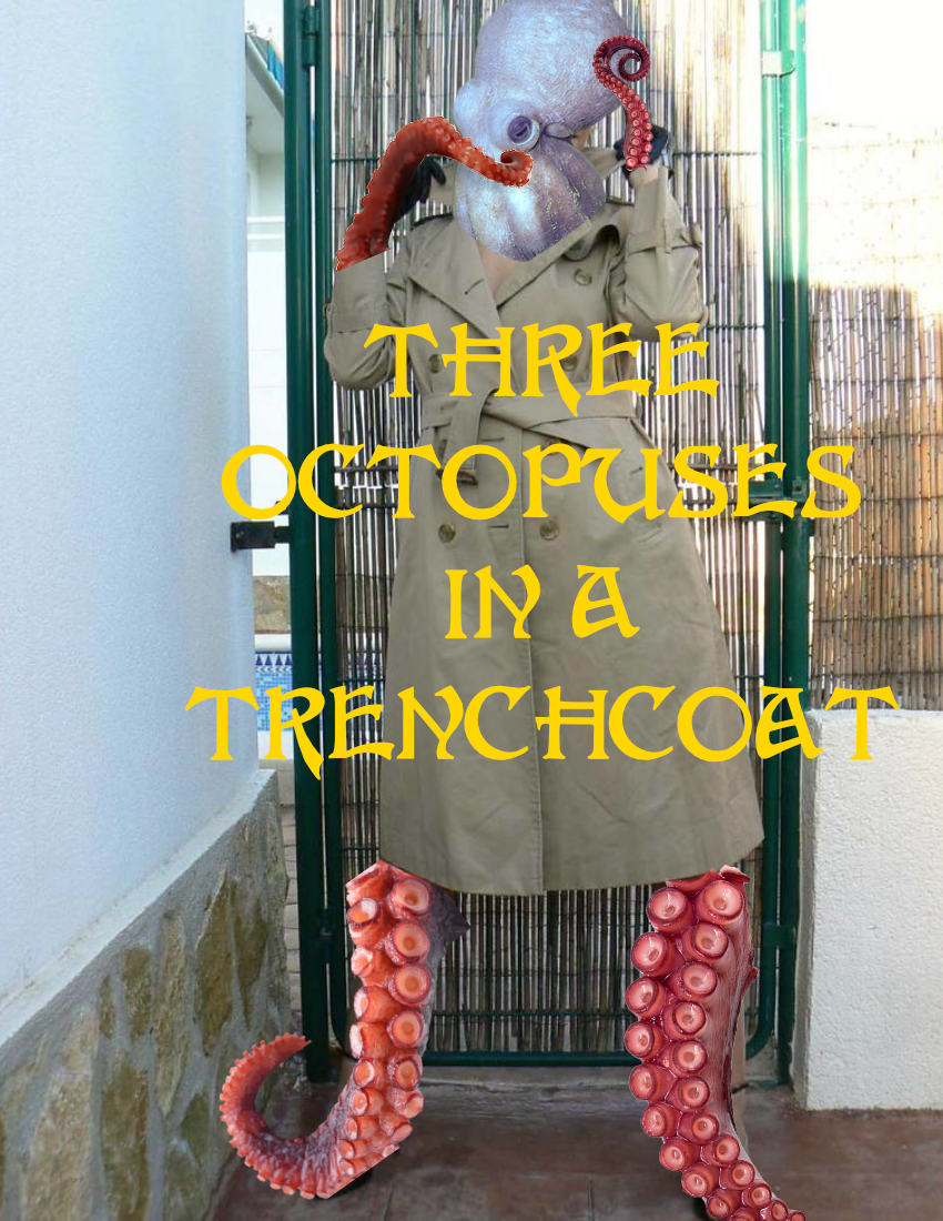 Three Octopuses In A Trenchcoat