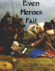 Even Heroes Fail