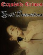 Exquisite Crimes Goth Detectives