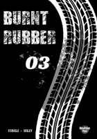 Burnt Rubber #3 - Looking Over Your Shoulder