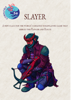 Slayer hybrid class for 5e