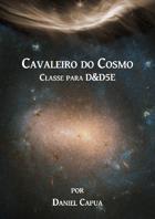Cavaleiro do Cosmo: Classe para DnD5E