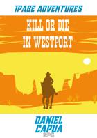 1PA - Kill or Die in Westport