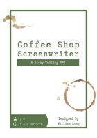 Coffee Shop Screenwriter - A Story-Telling RPG