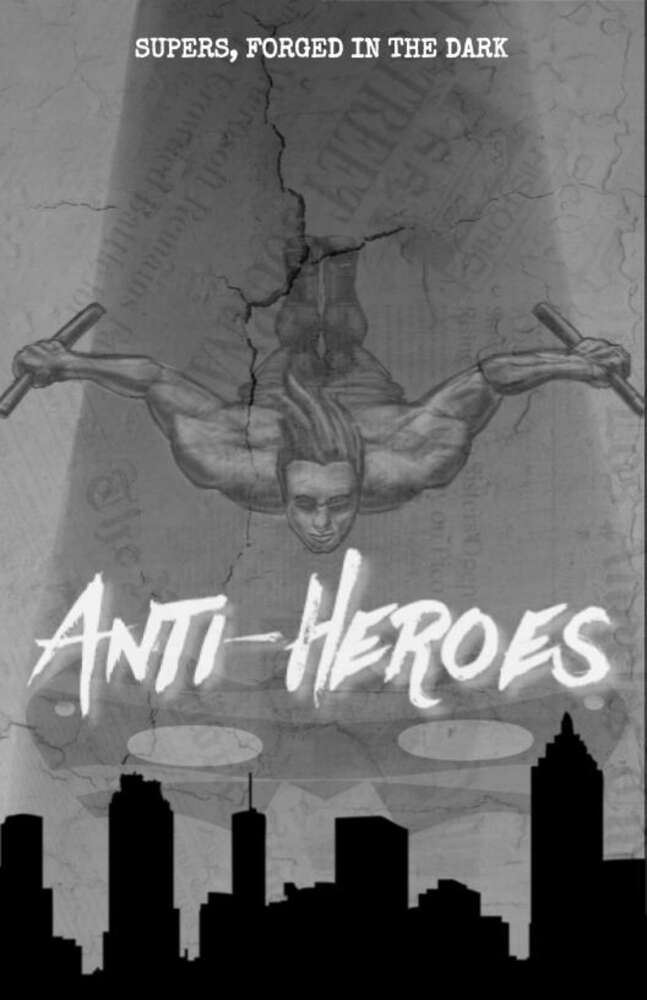 Anti-Heroes: Supers, Forged in the Dark
