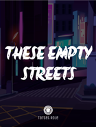 These Empty Streets (One Page Adventure)