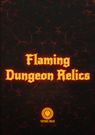 Flaming Dungeon Relics (One Page Dungeon)