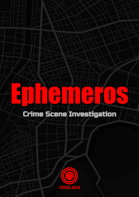 Ephemeros: Crime Scene Investigation