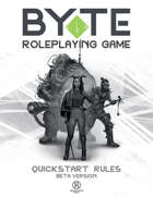 BYTE Roleplaying Game Beta Quickstart Rules