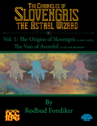 The Chronicles of Slovengris, Vol.1