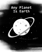 Any Planet Is Earth