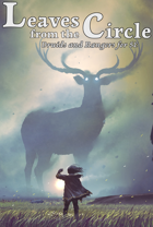 Leaves from the Circle: Druids and Rangers for 5E