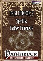 Inglenook's Lesser-Used Spells: False Friends