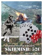 SKIRMISH: 52C