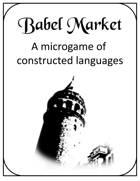 Babel Market - a Microgame of Constructed Languages