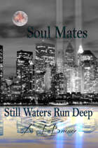 Soul Mates: Still Waters Run Deep