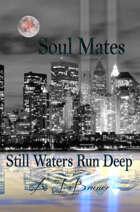 Soul Mates: Still Waters Run Deep