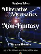 Alliterative Adversaries - Non-Fantasy Random Tables