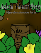 Idol Hunting - A One-shot Adventure for 5e