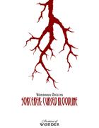 Wondrous Archetypes, Sorcerer: Cursed Bloodline