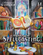 Desmeena's Anthology of Spellcasting