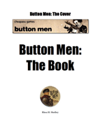 Button Men: The Book