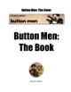 Button Men: The Book