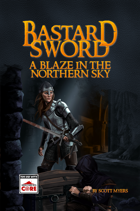 Bastard Sword- A Blaze in the Northern Sky