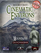 Cinematic Environs: Mountains [Call of Cthulhu Edition]