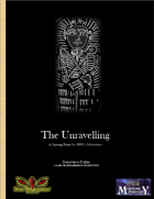 The Unravelling: A Starting Point for 1890's Adventures
